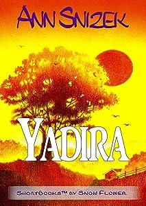 Yadira: A ShortBook by Snow Flower