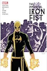 Immortal Iron Fist: The Complete Collection Vol. 1: The Complete Collection Volume 1 (Immortal Iron Fist (2006-2009)) Kindle Edition