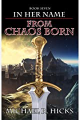 From Chaos Born (In Her Name, Book 7) Kindle Edition