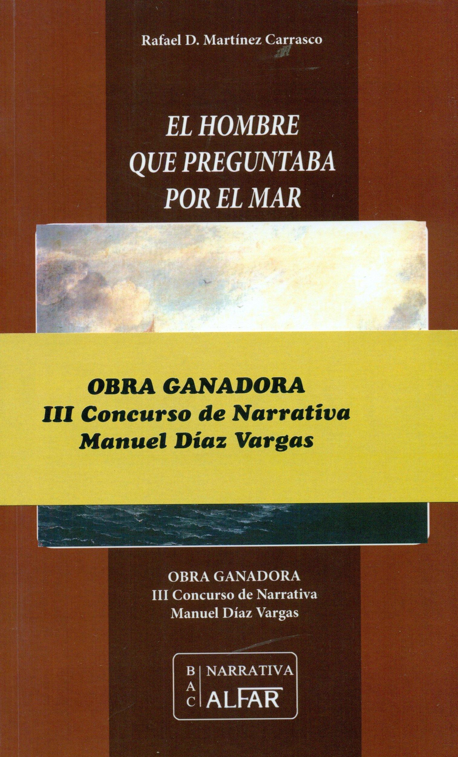 Hombre que preguntaba por el mar,El Biblioteca de Autores Contemporáneos: Amazon.es: Rafael D. Martínez Carrasco: Libros