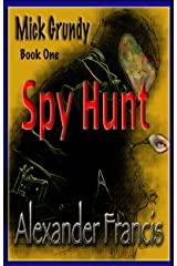Spy Hunt: Mick Grundy Book 1 Kindle Edition