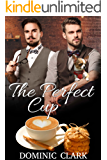 The Perfect Cup: A Gay Romantic Comedy