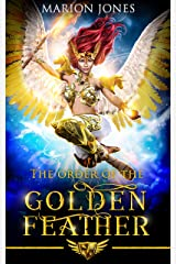The order of the Golden Feather: The Golden Feather Saga Kindle Edition