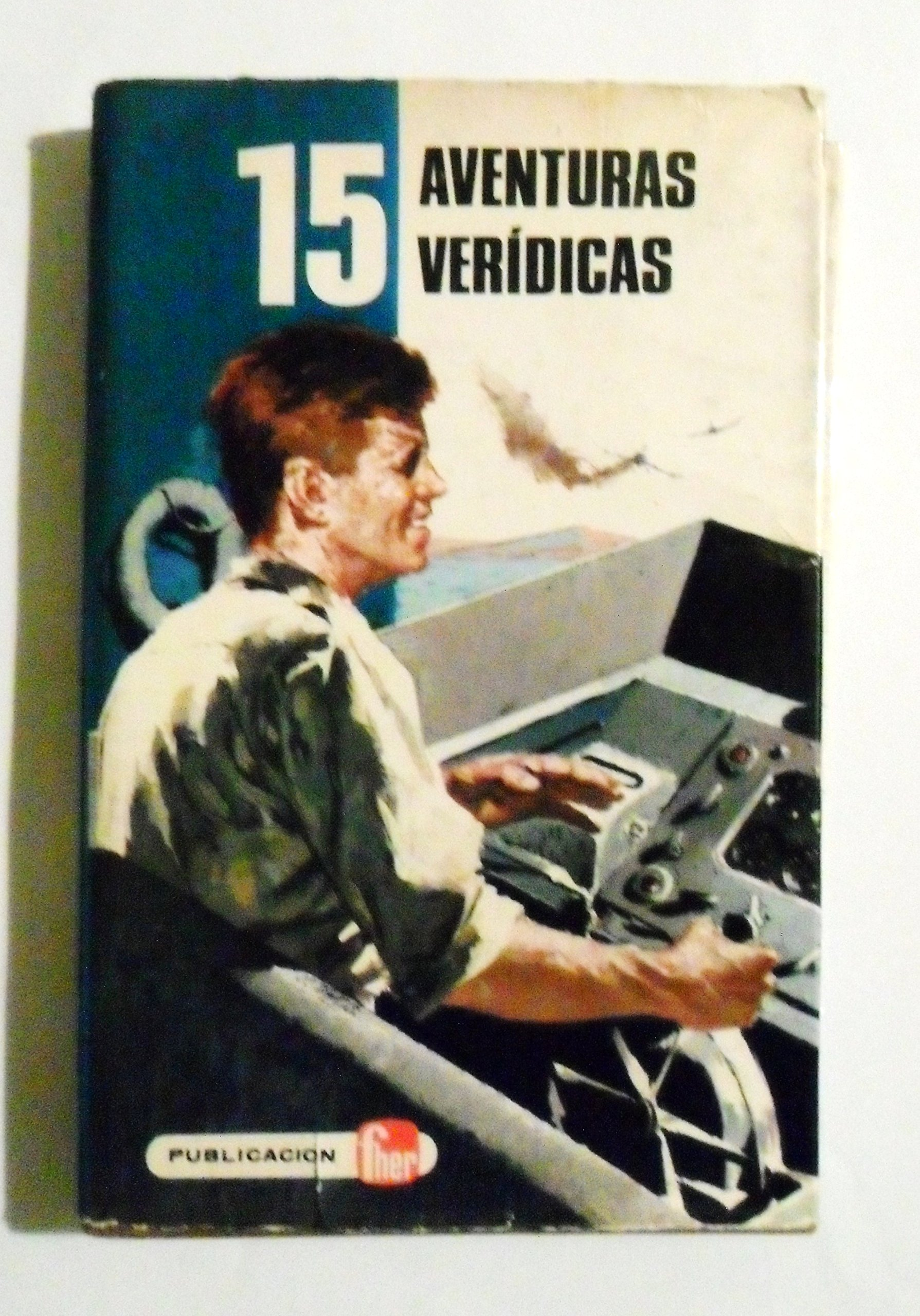 15 AVENTURAS VERIDICAS / EDITORIAL FHER, 1973.: Amazon.es: GEORGES BLOND, YVONNE GIRAULT, CLAUDE APPELL, PAUL COGAN, FHER: Libros
