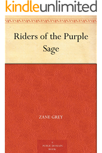Amazon Com Riders Of The Purple Sage Ebook Grey Zane Kindle Store