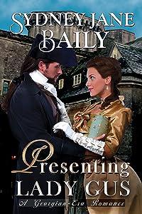 Presenting Lady Gus: A Georgian-Era Romance