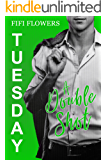 TUESDAY: A Double Shot (Hookup Café Book 2)