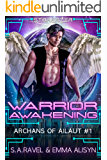 Warrior Awakening: Sci fi Alien Warrior Romance (Archans of Ailaut Book 1)