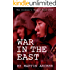 WAR IN THE EAST: Our Next War: An exciting military novel about America's participation in the coming war between China and Russia. (The Soldier's Wars Book 4)