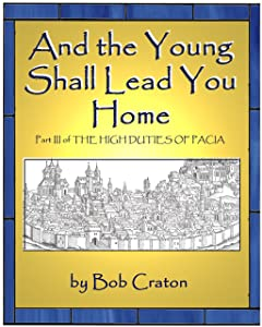 And the Young Shall Lead You Home: Part III of The High Duties of Pacia