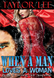 When A Man Loves A Woman (The Blonde Barracuda Series Book 4) (English Edition)