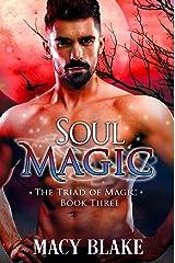 Soul Magic (The Triad of Magic Book 3) Kindle Edition