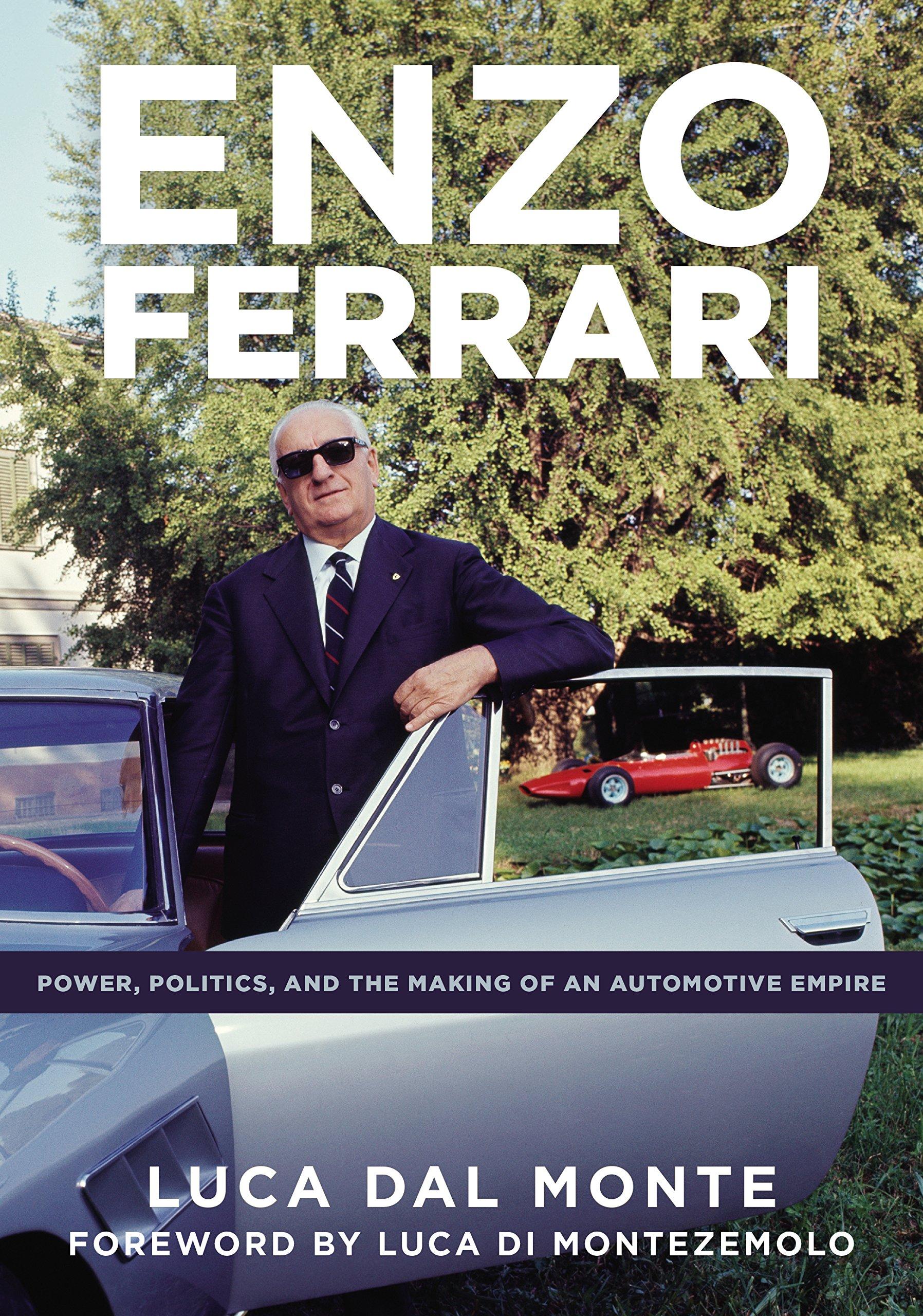 Dal Monte L Enzo Ferrari Enzo Ferrari Power Politics And The Making Of An Automobile Empire Amazon De Dal Monte Luca Di Montezemolo Luca Fremdsprachige Bücher