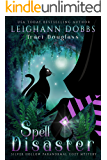 Spell Disaster (Silver Hollow Paranormal Cozy Mystery Series Book 2)