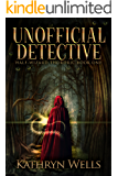 Unofficial Detective (Half-Wizard Thordric Book 1)