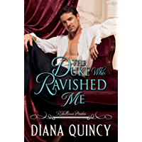 The Duke Who Ravished Me: Rebellious Brides