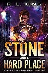 Stone and a Hard Place: An Alastair Stone Urban Fantasy Novel (Alastair Stone Chronicles Book 1) (The Alastair Stone Chronicles) Kindle Edition