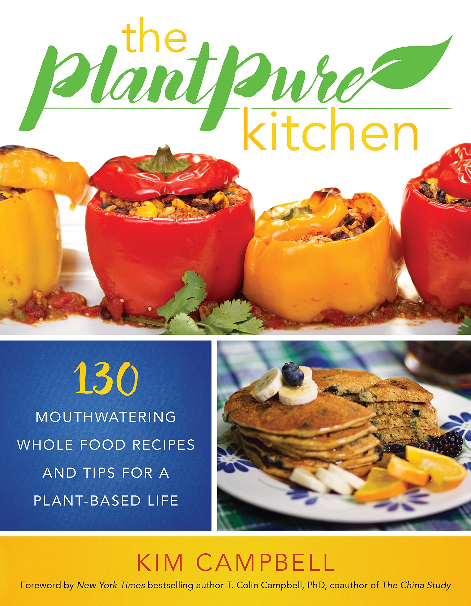 Campbell Kitchen Recipe The Plantpure Kitchen 130 Mouthwatering Whole Food Recipes And