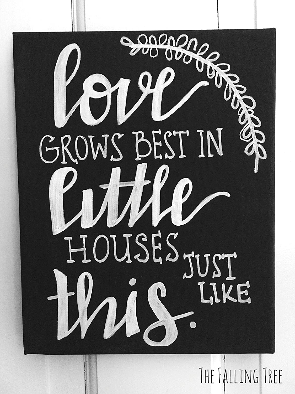 Amazon Com Love Grows Best In Little Houses Just Like This Canvas