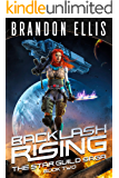 Backlash Rising (The Star Guild Saga Book 2)