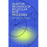 Quantum Mechanics of Molecular Rate Processes (Dover Books on Chemistry) (English Edition)