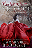 Redemptive Blood (#7): Alpha Warriors of the Blood (The Blood Series)