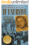 If I Survive: Nazi Germany and the Jews: 100-Year Old Lena Goldstein's Miracle Story (Jewish Holocaust World War 11…