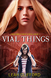 Vial Things (A Resurrectionist Novel Book 1)