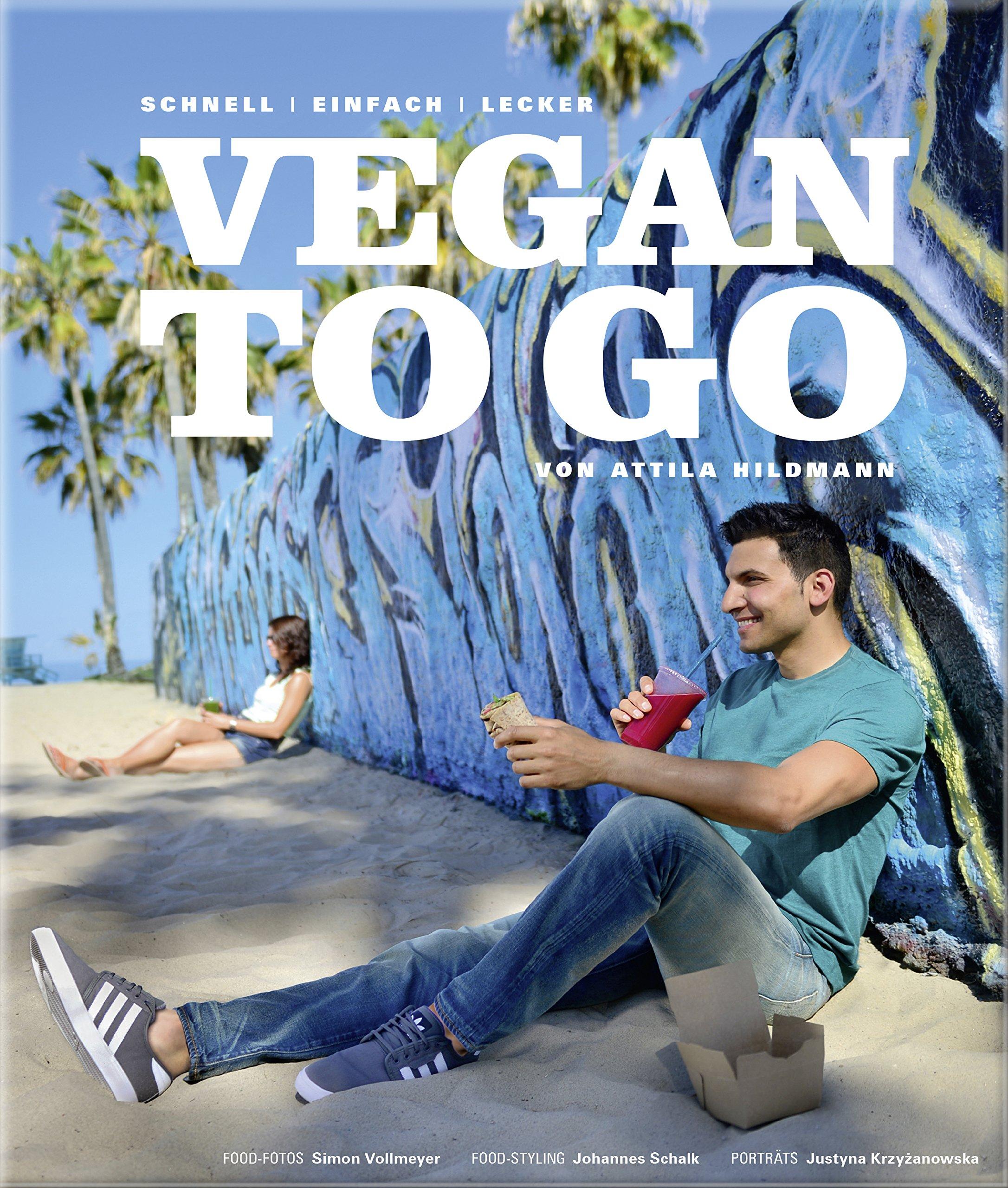 Vegan to go schnell einfach lecker vegane kochbücher von attila hildmann amazon de attila hildmann simon vollmeyer fotografie johannes schalk