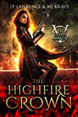 The HighFire Crown: An Urban Fantasy Action Adventure: (Blood Magic: Book 1) Kindle Edition