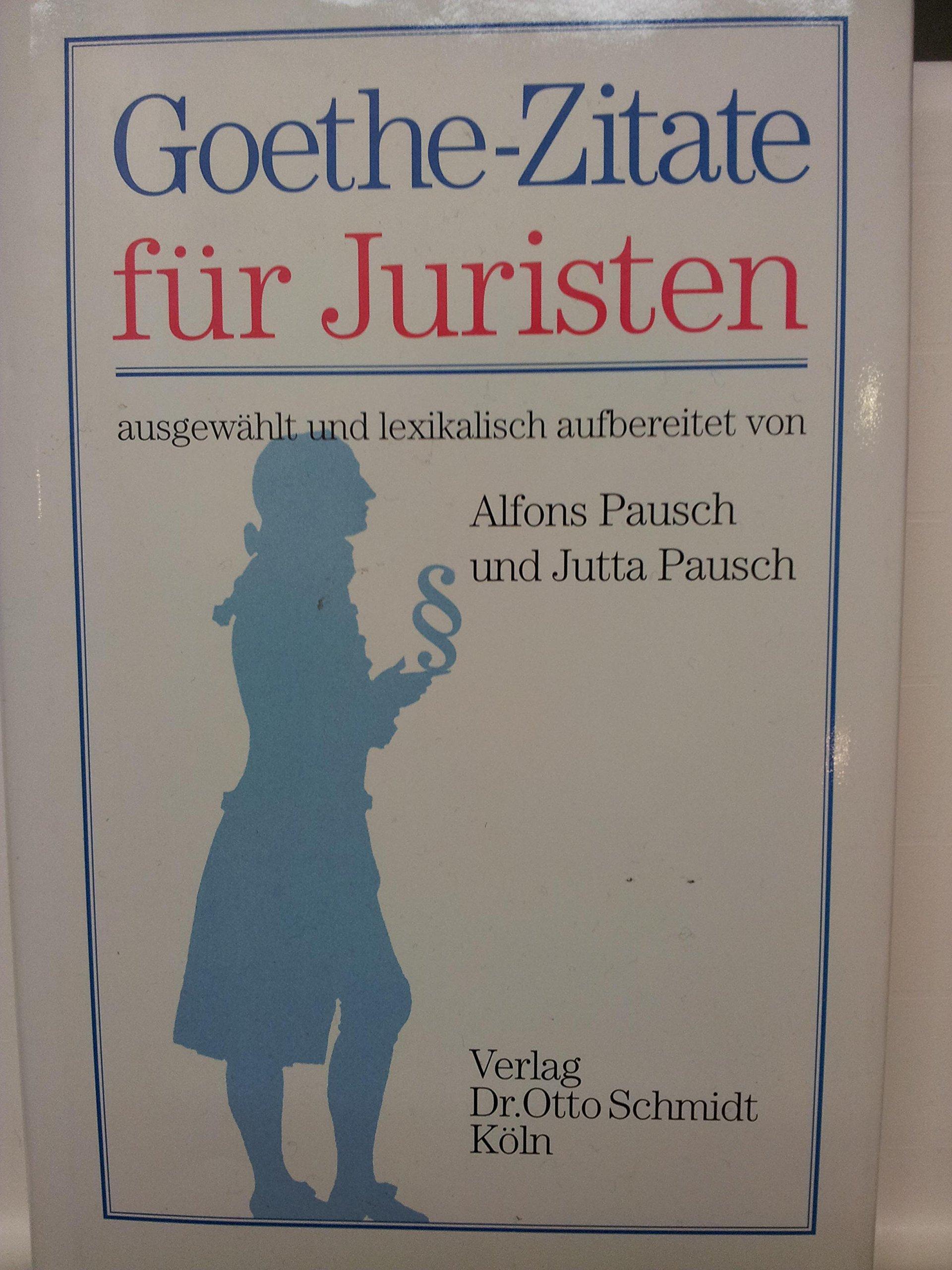 Goethe Zitate Für Juristen Amazonde Alfons Pausch Jutta