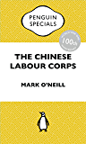 The Chinese Labour Corps: China Penguin Specials
