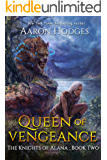 Queen of Vengeance (The Knights of Alana Book 2)