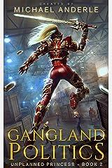 Gangland Politics (Unplanned Princess Book 2) Kindle Edition
