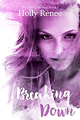 Breaking Down (The Garage Series Book 2) Kindle Edition