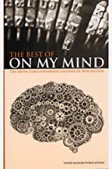 The Best of On My Mind: The Bryan Times Newspaper Columns of Don Allison Kindle Edition