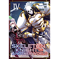 Skeleton Knight in Another World Vol. 4 (English Edition)