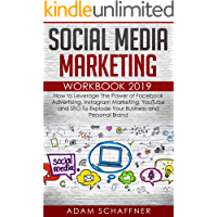 Social Media Marketing Workbook 2019: How to Leverage The Power of Facebook Advertising, Instagram Marketing, YouTube and SEO To Explode Your Business and Personal Brand (English Edition)