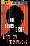 The Short Drop (The Gibson Vaughn Series Book 1)