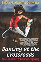 Dancing At The Crossroads: Stories and Activities for At-Risk Youth Programming Kindle Edition