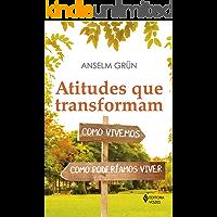 Atitudes que transformam: Como vivemos, como poderíamos viver