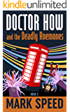 Doctor How and the Deadly Anemones: (Doctor How book two) (English Edition)