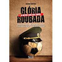 Glória roubada: O outro lado das Copas