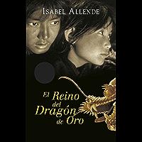El Reino del Dragón de Oro (Memorias del Águila y del Jaguar 2) (Spanish Edition)