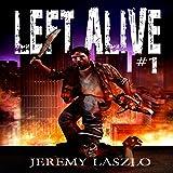 Left Alive 1: A Zombie Apocalypse Novel