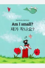 Am I small? 제가 작나요?: Children's Picture Book English-Korean (Bilingual Edition) (World Children's Book 4) Kindle Edition
