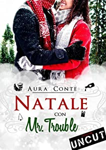 Natale con Mr. Trouble [Uncut] (Italian Edition)