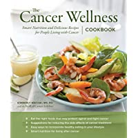 The Cancer Wellness Cookbook: Smart Nutrition and Delicious Recipes for People Living...