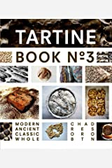 Tartine Book No. 3: Modern Ancient Classic Whole Kindle Edition