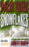 The Lei Crime Series: Palm Trees & Snowflakes (Kindle Worlds Novella) (Lei Crime mysteries featuring FBI Special Agent Vanessa Storm Book 2)
